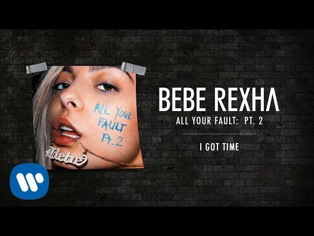 Bebe Rexha - I Got Time [Audio]