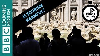 Скачать Is Tourism Harmful Listen To 6 Minute English To Find Out