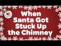When Santa Got Stuck Up the Chimney with Lyrics | Popular Christmas Song