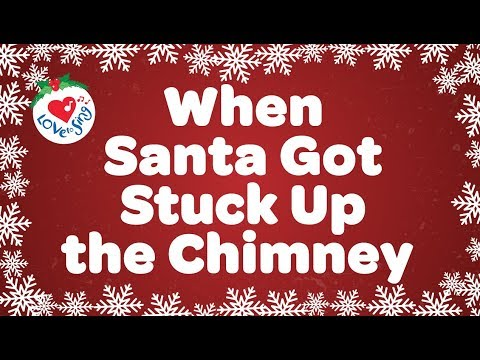 When Santa Got Stuck Up the Chimney with Lyrics | Popular Christmas Song | Children Love to Sing
