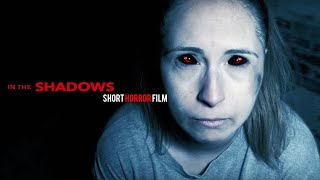 In The Shadows Short Horror Film