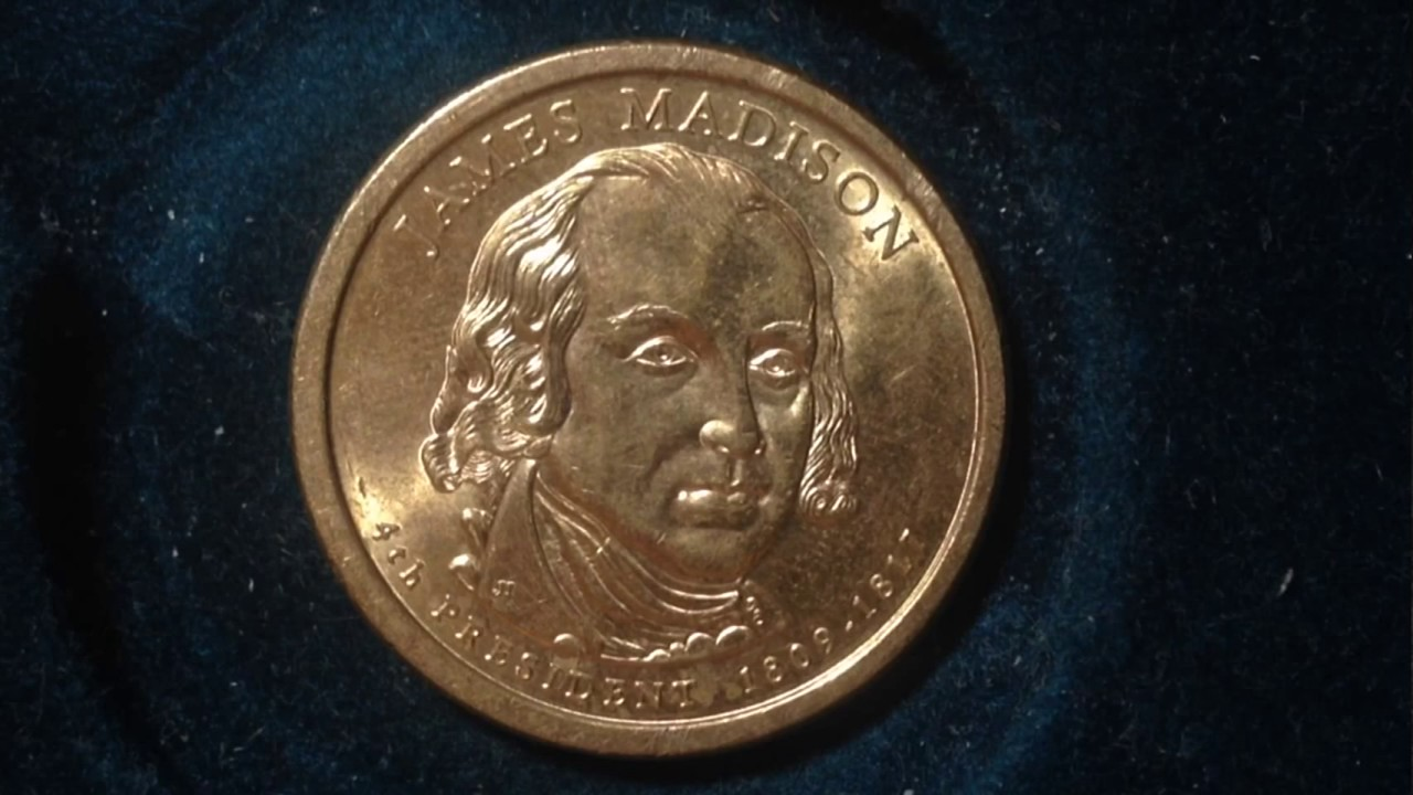 Presidential Dollar Coin 2007 James Madison Youtube