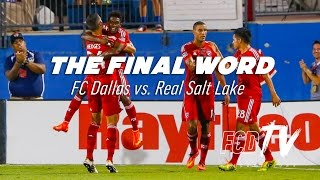 The Final Word | FC Dallas vs. Real Salt Lake | FCDTV