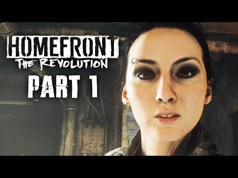 Homefront The Revolution Gameplay Walkthrough Part 1 - WE ARE THE RESISTANCE