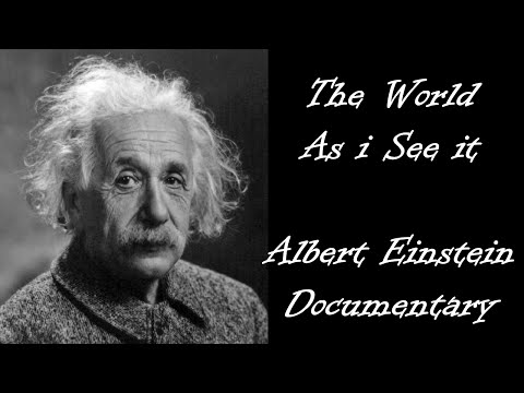 Albert Einstein Documentary - The World as I see it