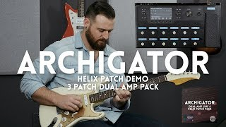 Archigator - Line 6 Helix patch pack demo