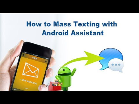 How To Mass Texting With Android Assistant
