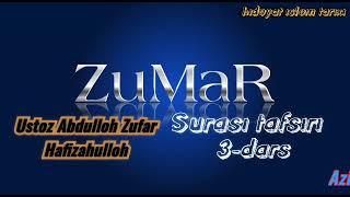 3 Zumar surasi tafsiri. Ustoz Shayx Abdulloh Zufar hafizahulloh.