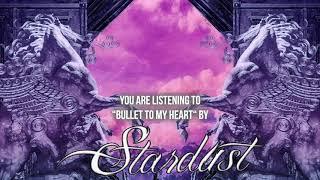 """Stardust – """"Bullet To My Heart"""" – Official Audio"""
