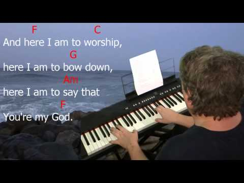"""Learn to Play """"Here I Am to Worship"""" by Tim Hughes. Key = C Major."""