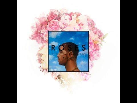 Roses to 100 - Drake/The Chainsmokers mix
