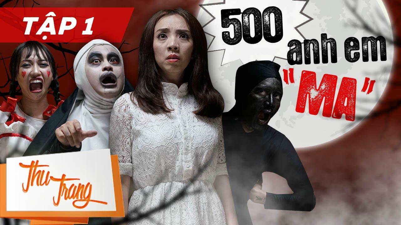 """500 Anh Em """"Ma"""" - Tập 1 - Thu Trang ft Trấn Thành, La Thành, BB Trần, Tiến  Luật - YouTube"""