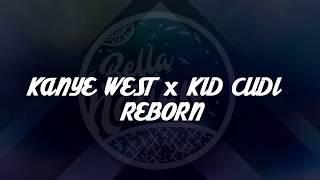 Kanye West & Kid Cudi - Reborn (Lyrics) ᴴᴰ🎵