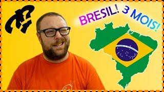 VLOG - 01 - Brésil! Le bilan après 3 mois!