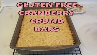 Gluten Free Cranberry Crumb Bars
