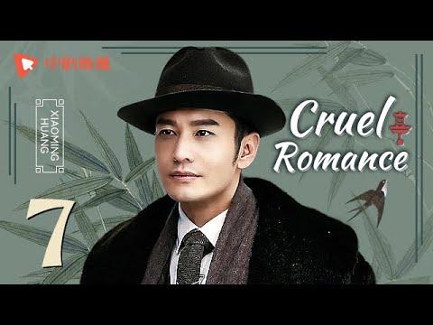 Cruel Romance - Episode 7(English sub) [Joe Chen, Huang Xiaoming]