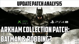 Arkham Collection: Arkham Knight patch analysis on X & PS4Pro
