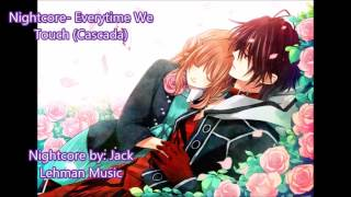 Nightcore- Everytime We Touch (Cascada) [Download and Lyrics]