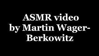 Martin Wagner-Berkowitz ASMR