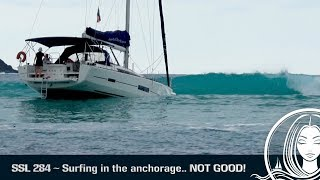 SSL 284 ~ Surfing in the anchorage... NOT GOOD!