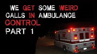 """We get some weird calls in ambulance control"" Parts 1-4"