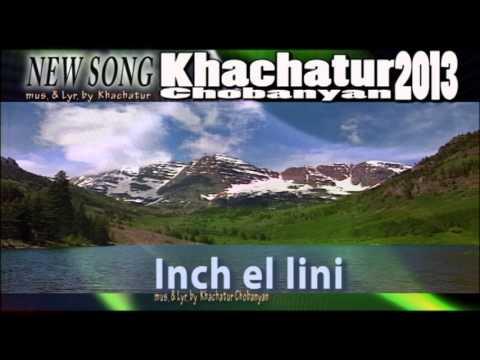 Inch El Lini (Ինչ էլ լինի) - Khachatur Chobanyan