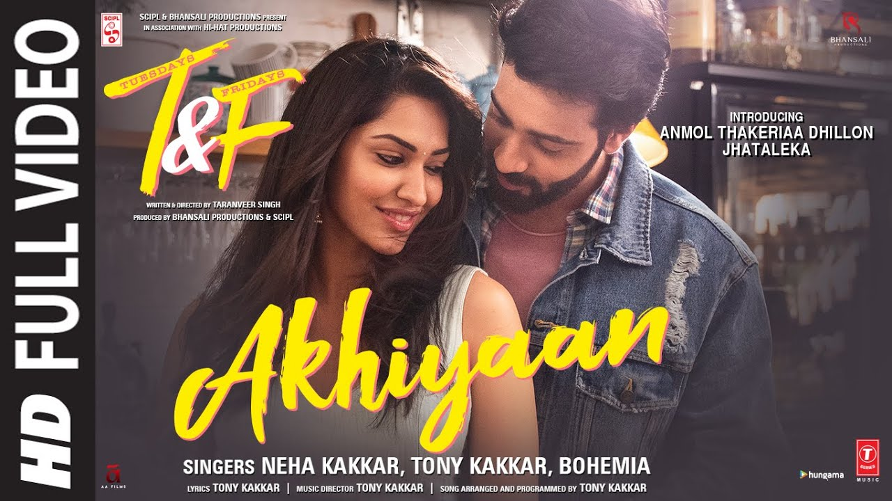 Akhiyaan (Full Video Song) | Neha Kakkar, Tony Kakkar, Bohemia | Anmol Thakeria Dhillon, Jhataleka