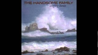 The Handsome Family - If The World Should End In Fire
