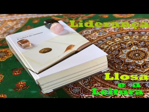 Liderança - Llosa e a Leitura - Gilvan Azevedo