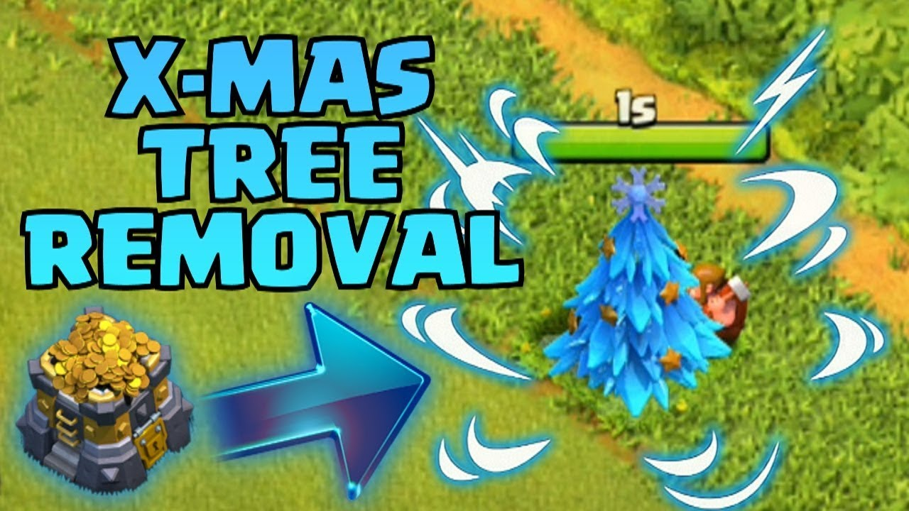 REMOVING XMAS TREE TREE in Clash Of Clans | Christmas Tree ...