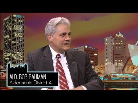 Milwaukee Candidates 2016:Alderman Bob Bauman (Inc) District 4