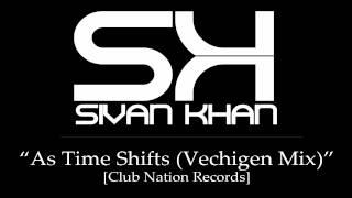 Sivan Khan - As Time Shifts (Vechigen Mix)