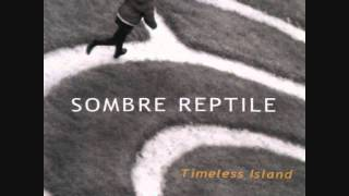 Sombre Reptile - Out of the Jungle (Timeless Island, 2012)