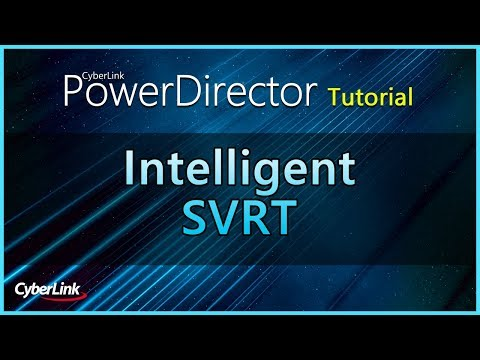 Intelligent SVRT   PowerDirector Video Editor Tutorial