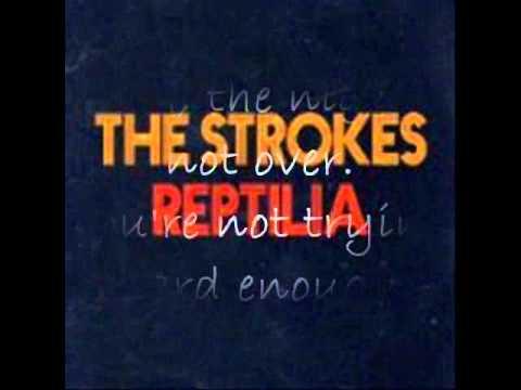 Reptilia - The Strokes (Lyrics)