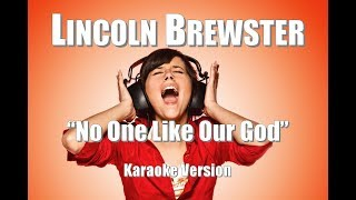 """Lincoln Brewster """"No One Like Our God"""" Karaoke Version"""