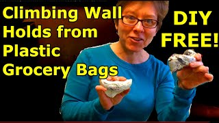 What happens when you bake plastic grocery bags -Make Climbing Wall Holds - SUPER EASY and FREE!