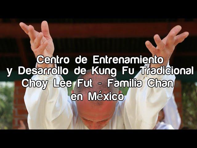 El 1er Centro de Entrenamiento y Desarrollo de Kung Fu Tradicional Choy Lee Fut–Familia Chan en MX