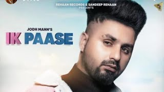 Ik Paase (Full Video) Jodh Mann IPb Tracks  Latest Punjabi Songs 2020 Rehaan Records