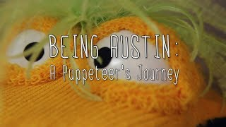 Being Austin: A Puppeteer's Journey