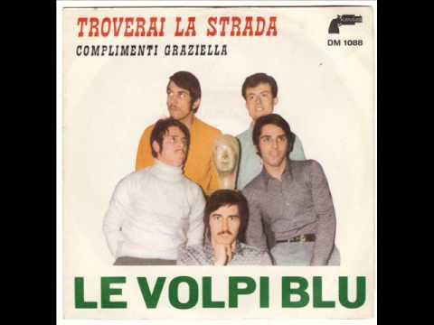 Le Volpi Blu Troverai La Strada 1969 Youtube