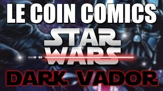 LE COIN COMICS - STAR WARS: Dark Vador