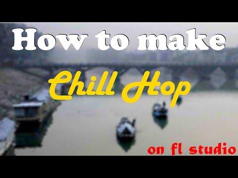 How to make ChillHop on FL STUDIO! - YouTube