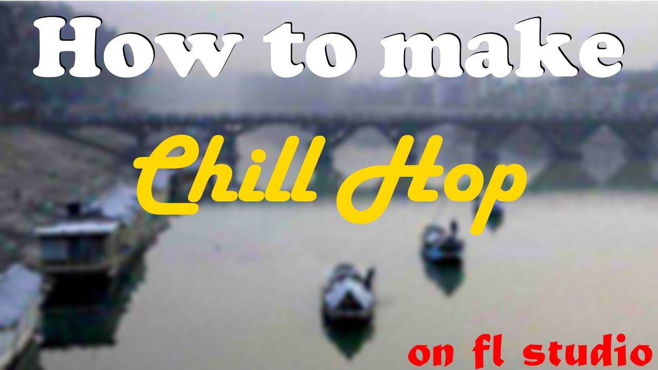 How to make ChillHop on FL STUDIO!