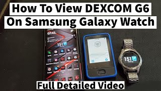 How to view Deאcom G6 On Samsung Watch