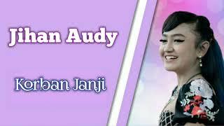 Jihan Audy - Korban Janji Terbaru New Pallapa