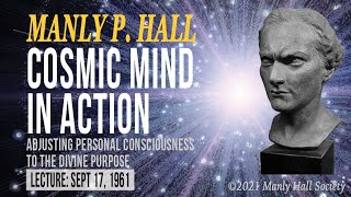 NEW Manly P. Hall: Cosmic Mind in Action