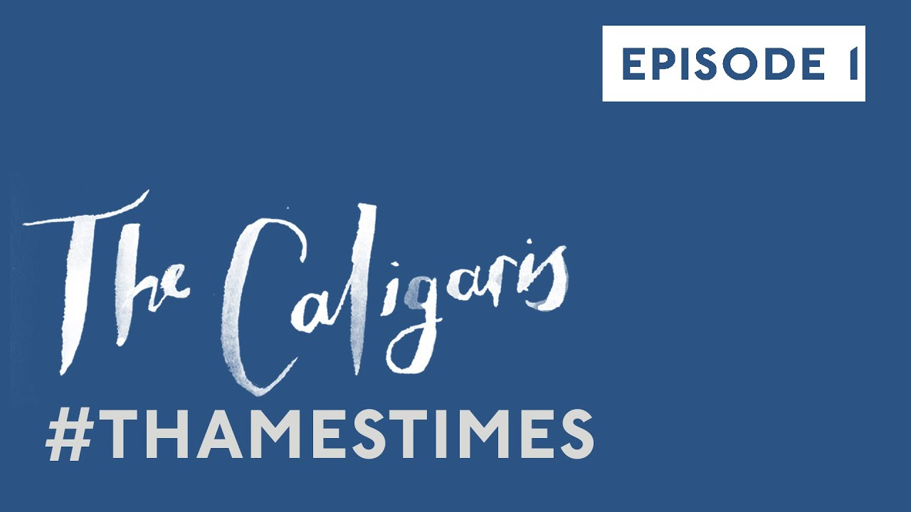 The Caligaris   #THAMESTIMES  EP 1