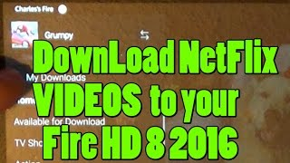 Video Update your NetFlix App to DownLoad Videos on your Amazon Fire HD8 Ver 2016 download MP3, 3GP, MP4, WEBM, AVI, FLV Oktober 2017