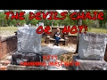 "DEVILS CHAIR ""SO THEY SAY"" WERE ABOUT TO FIND OUT!!!"